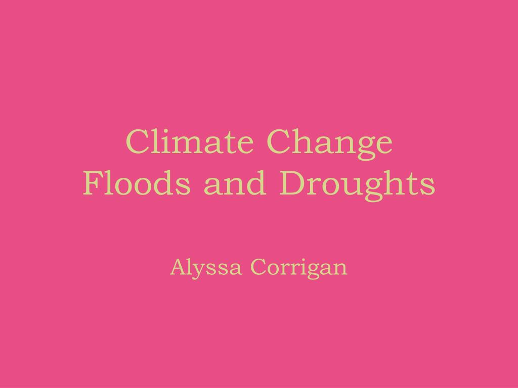 climate change floods and droughts l.