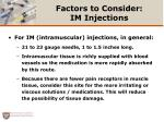 factors to consider im injections