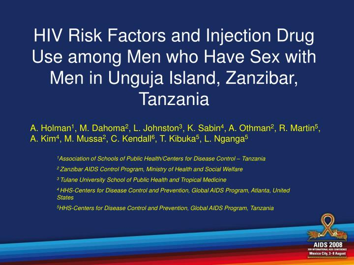 HIV Risk Factors and Injection Drug Use among Men who Have Sex with Men in Unguja Island, Zanzibar, ...