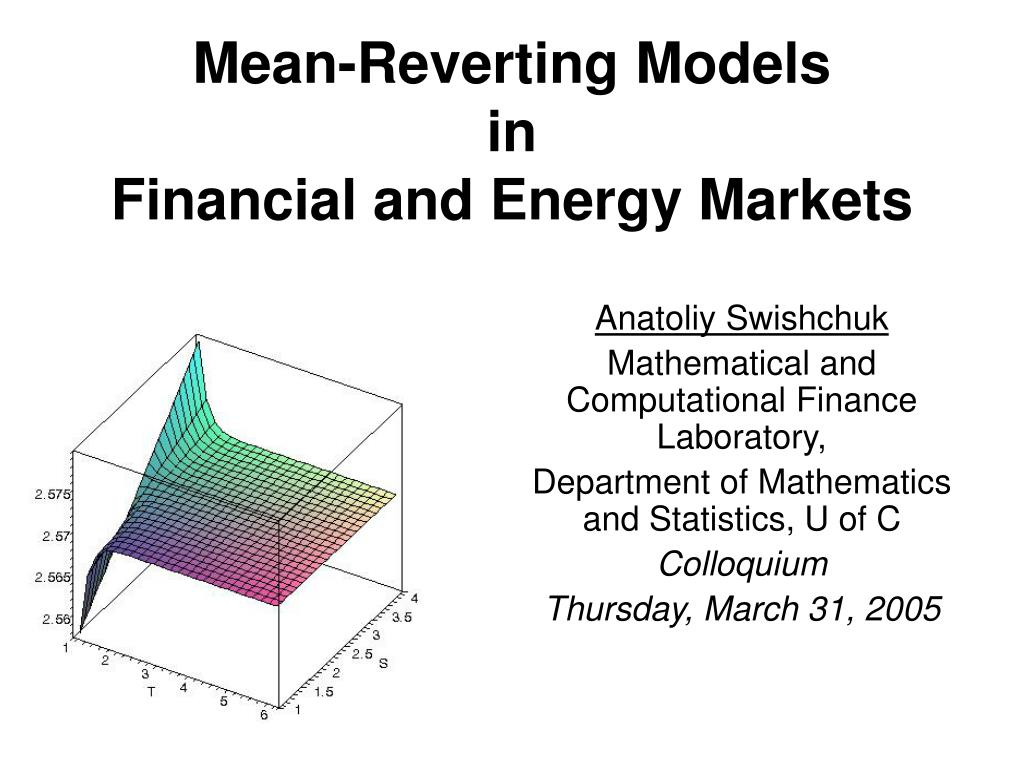 mean reverting models in financial and energy markets l.