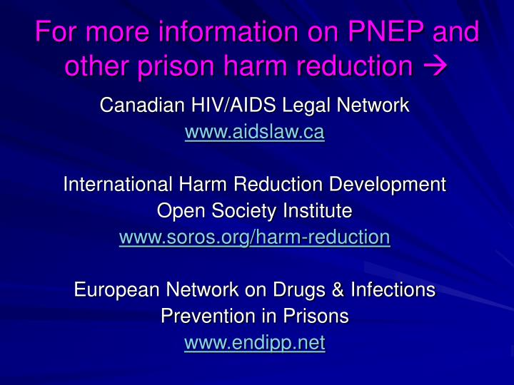 For more information on PNEP and other prison harm reduction