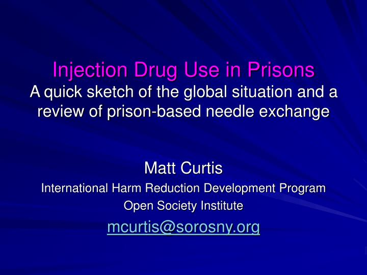 Injection Drug Use in Prisons