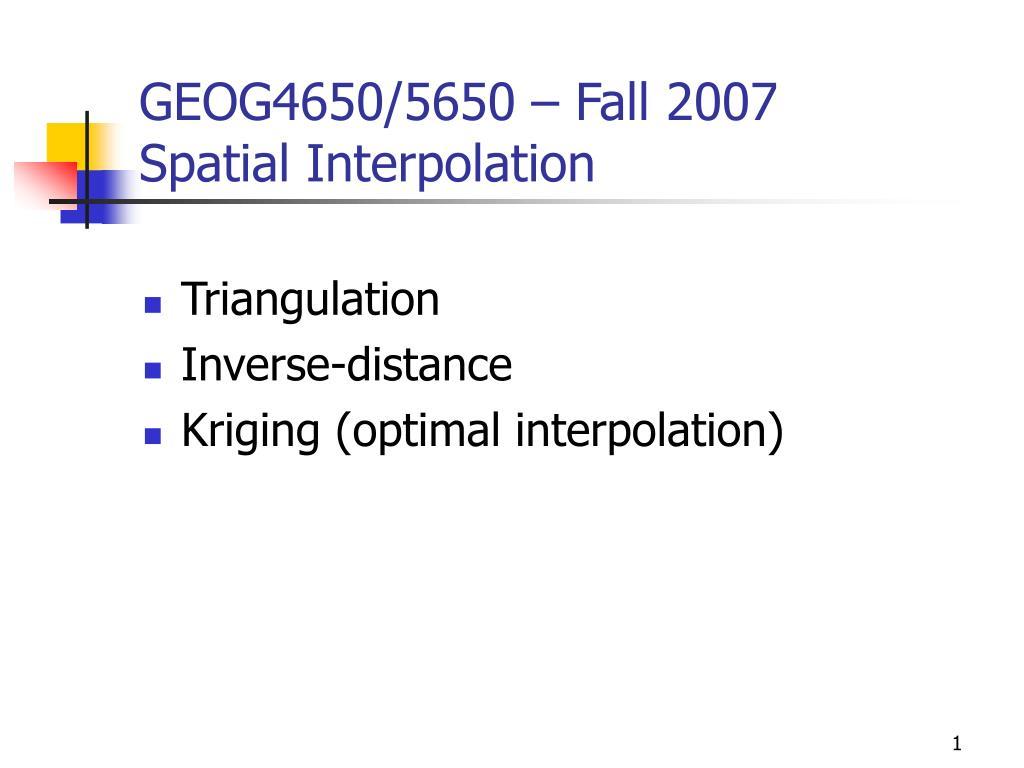 geog4650 5650 fall 2007 spatial interpolation l.