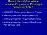 recent natural gas vehicle incentive programs for passenger vehicles in aqmd