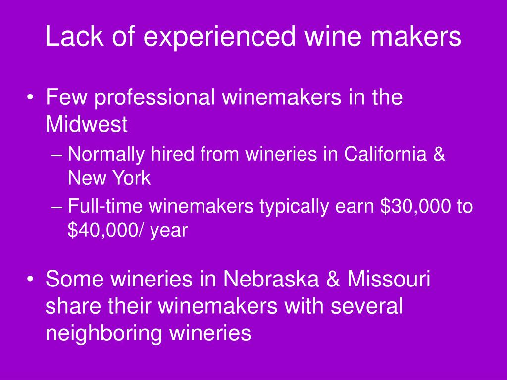 Lack of experienced wine makers
