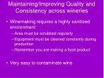maintaining improving quality and consistency across wineries