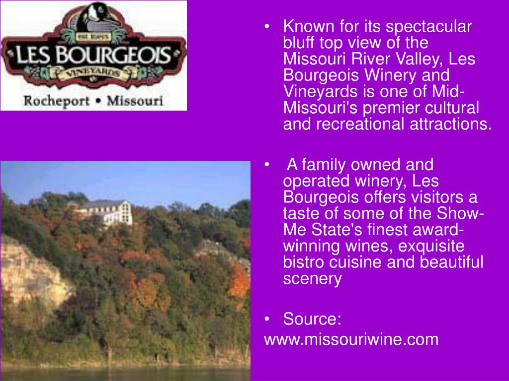 Known for its spectacular bluff top view of the Missouri River Valley, Les Bourgeois Winery and Vineyards is one of Mid-Missouri's premier cultural and recreational attractions.