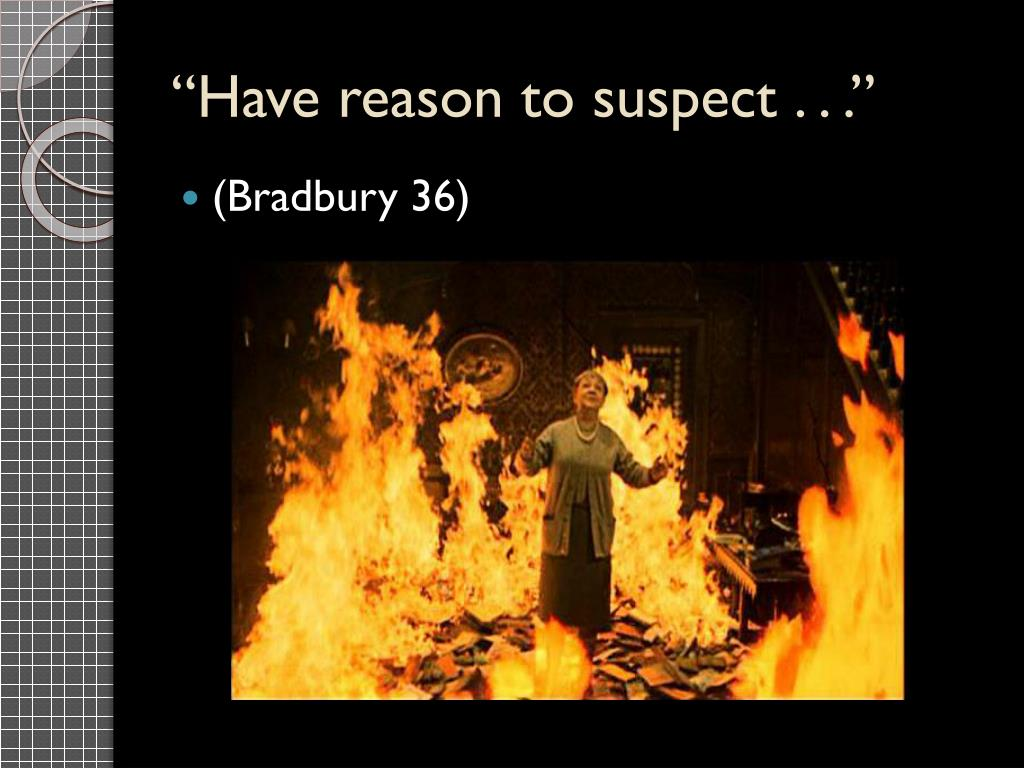 """""""Have reason to suspect . . ."""""""