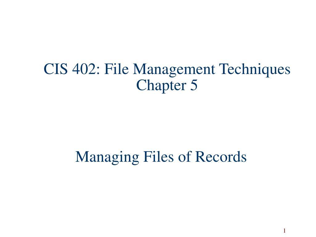 cis 402 file management techniques chapter 5 l.