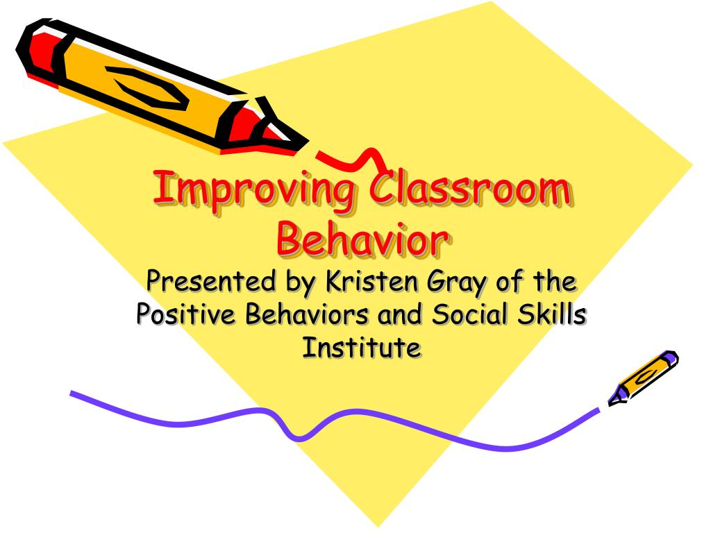 improving classroom behavior l.