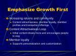 emphasize growth first