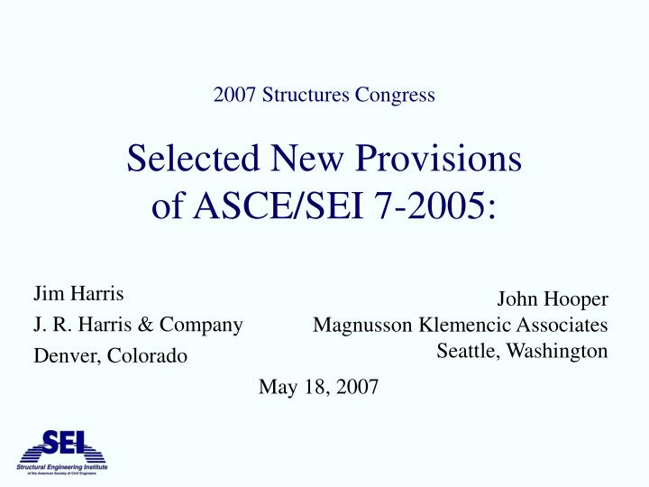 2007 structures congress selected new provisions of asce sei 7 2005 n.