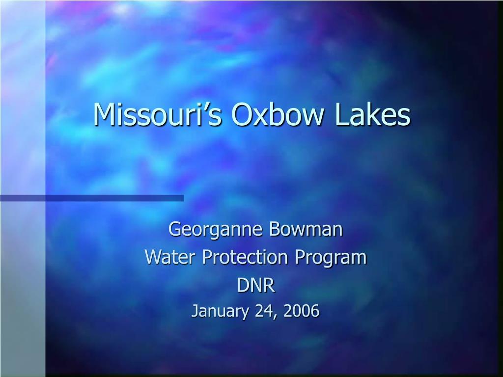 Missouri's Oxbow Lakes