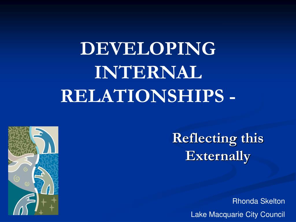 developing internal relationships l.