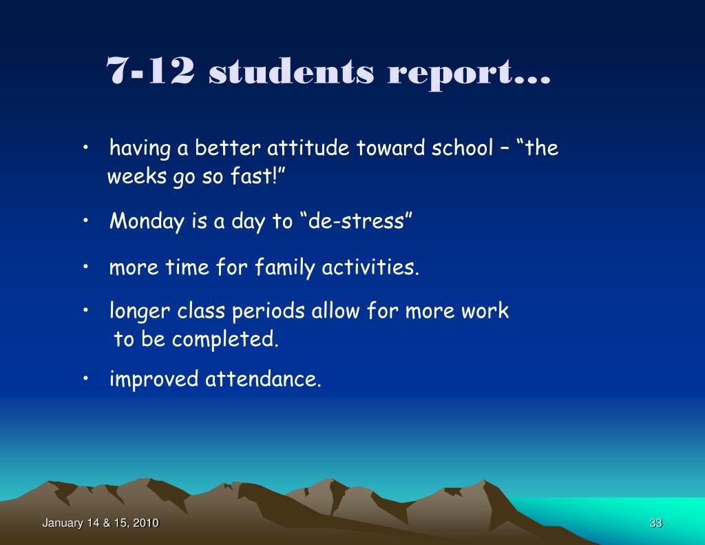 7-12 students report…