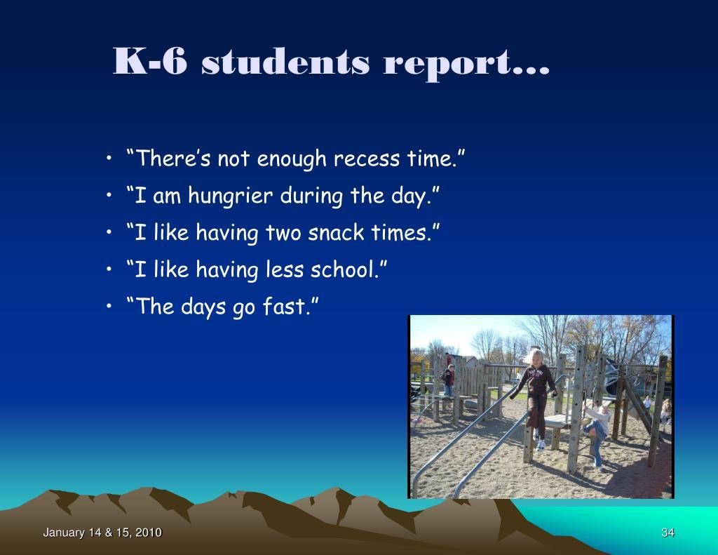 K-6 students report…