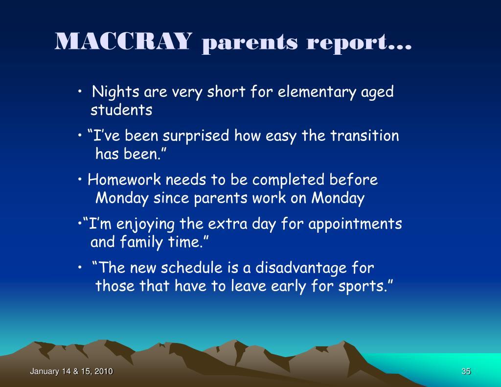 MACCRAY parents report…