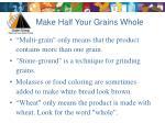 make half your grains whole23