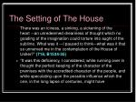 the setting of the house20