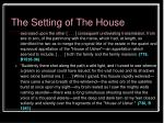 the setting of the house21