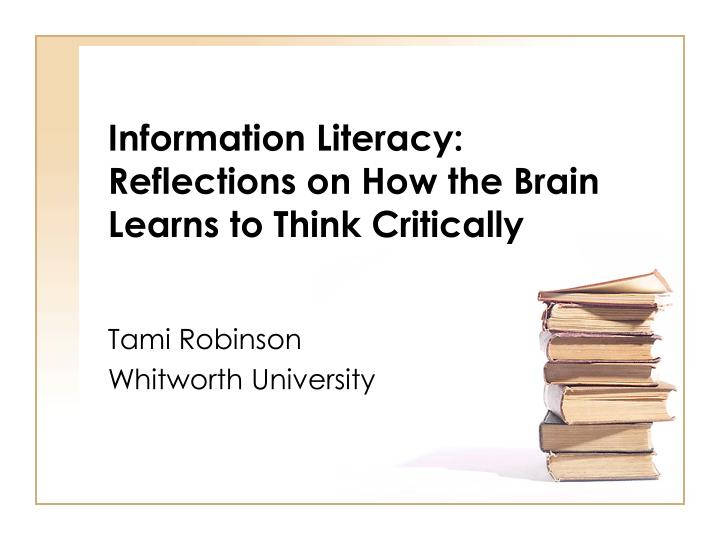 information literacy reflections on how the brain learns to think critically n.