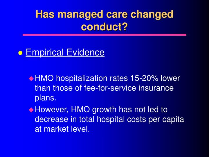 Has managed care changed conduct?