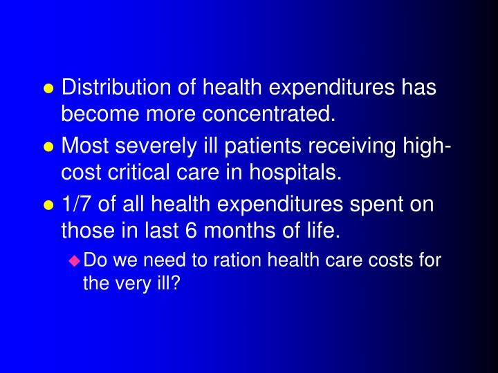 Distribution of health expenditures has become more concentrated.