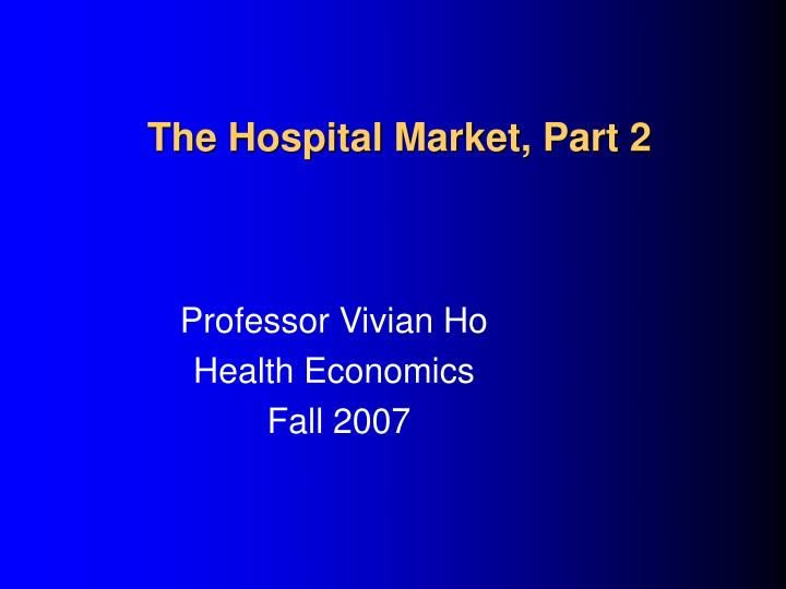 The hospital market part 2