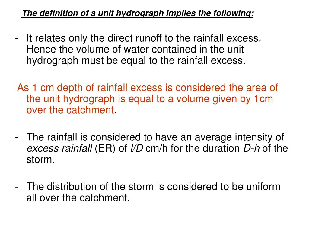 The definition of a unit hydrograph implies the following:
