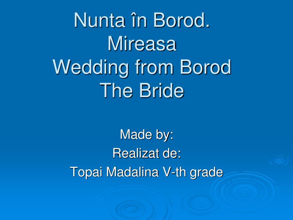 nunta n borod mireasa wedding from borod the bride l.