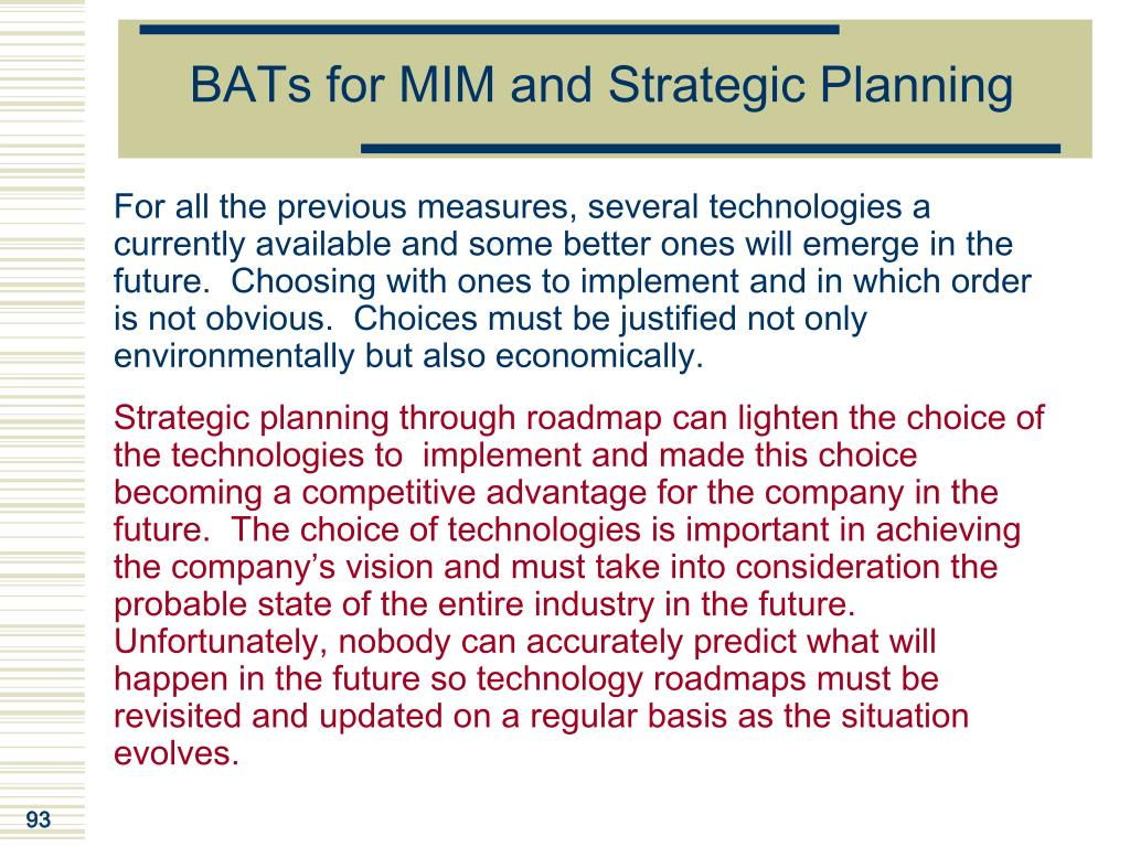 BATs for MIM and Strategic Planning