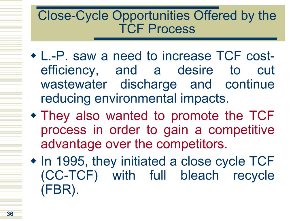 Close-Cycle Opportunities Offered by the TCF Process