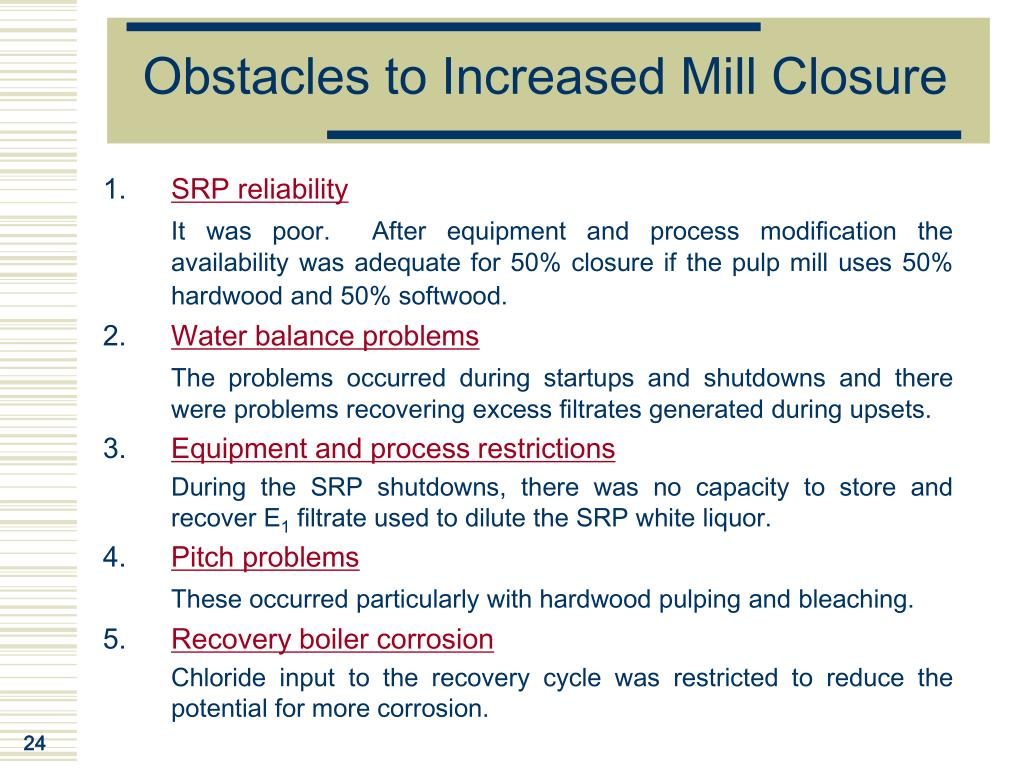 Obstacles to Increased Mill Closure