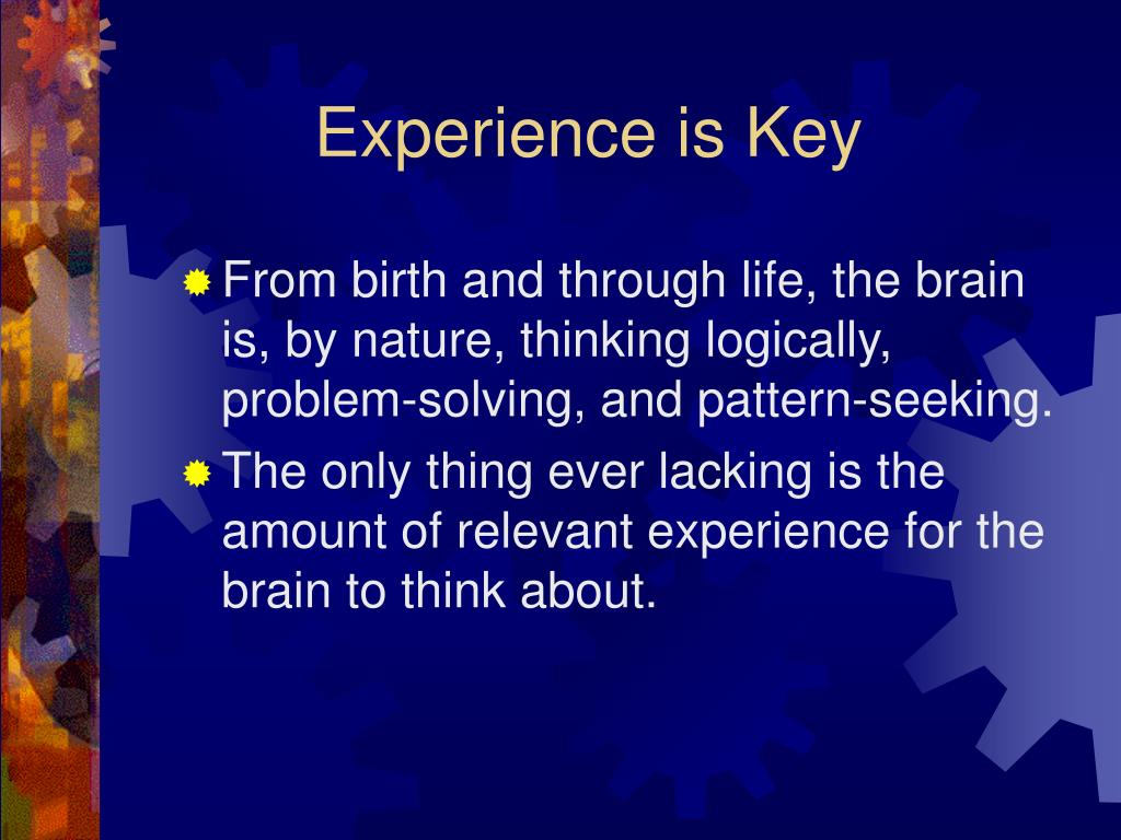 Experience is Key