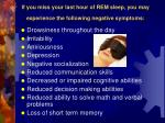 if you miss your last hour of rem sleep you may experience the following negative symptoms