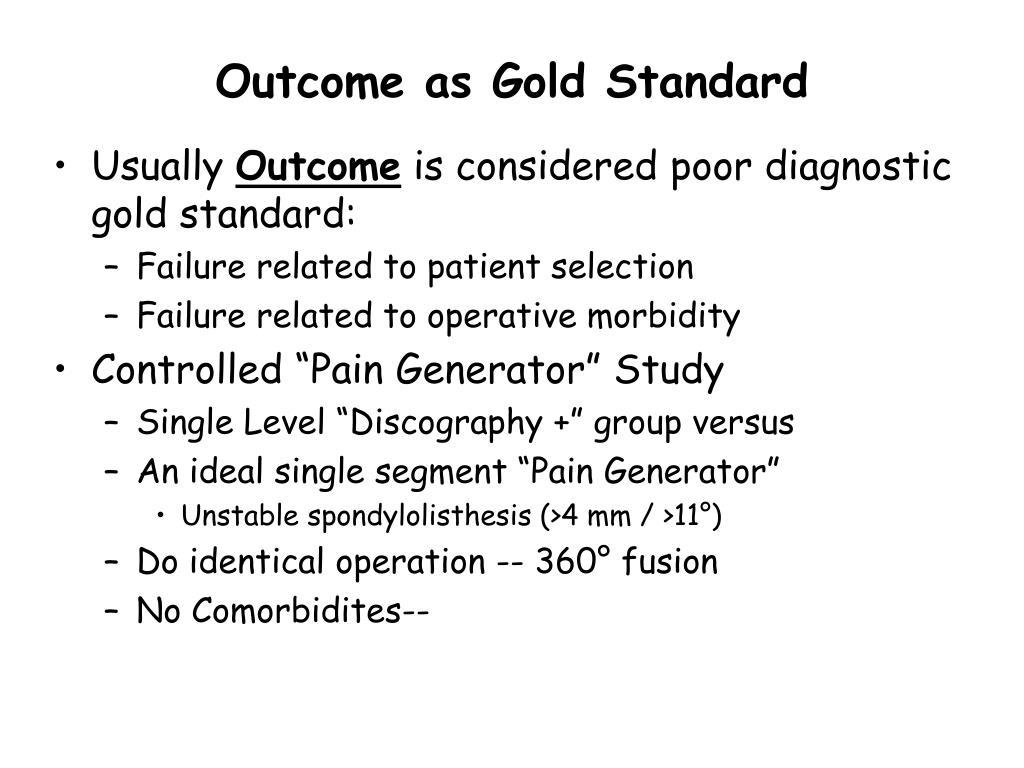 Outcome as Gold Standard