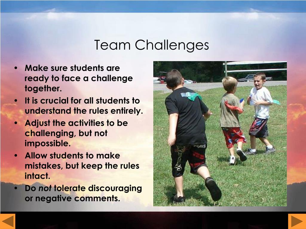 Make sure students are ready to face a challenge together.