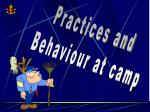 practices and behaviour at camp