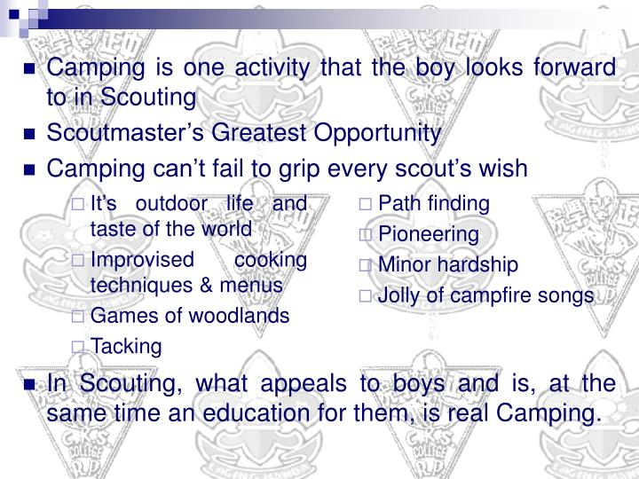 Camping is one activity that the boy looks forward to in Scouting