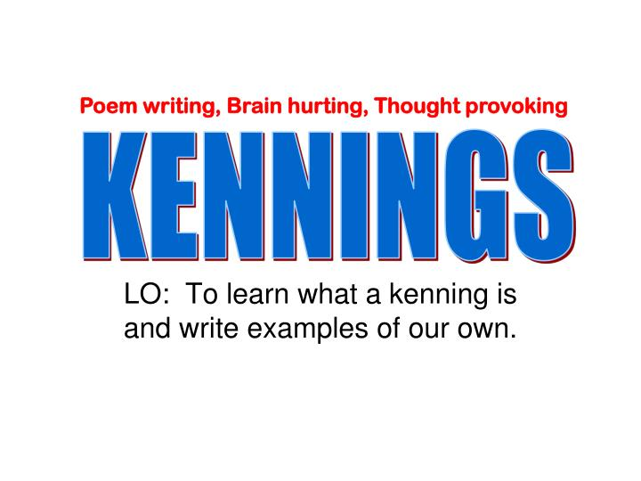 lo to learn what a kenning is and write examples of our own n.