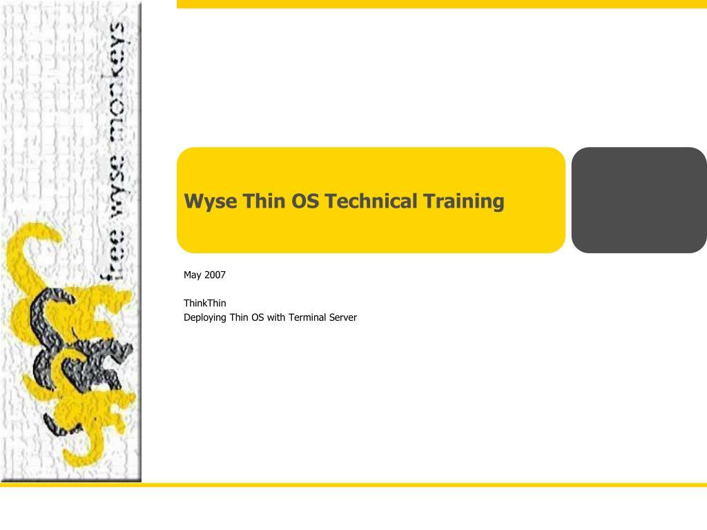 PPT - Wyse Thin OS Technical Training PowerPoint Presentation - ID