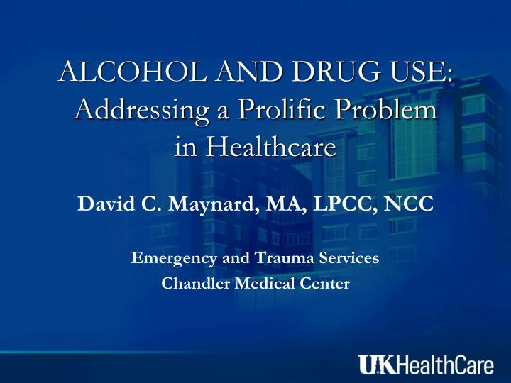 alcohol and drug use addressing a prolific problem in healthcare n.