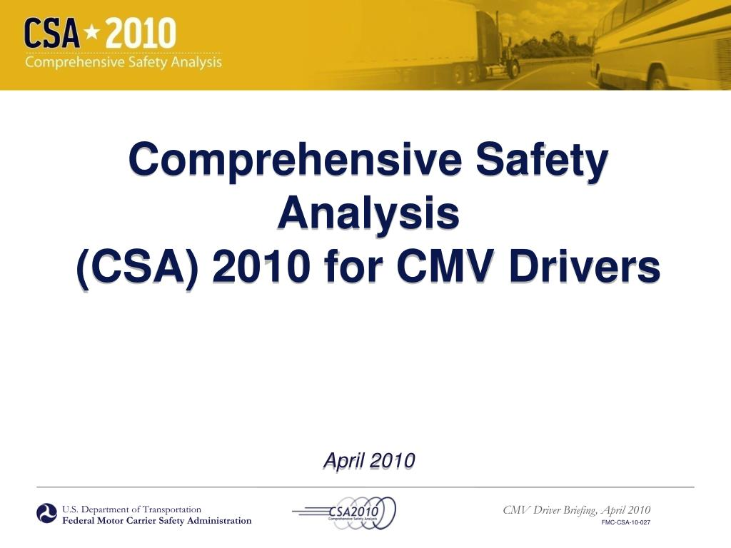 comprehensive safety analysis csa 2010 for cmv drivers april 2010 l.