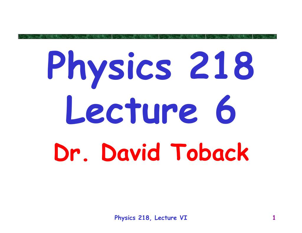 physics 218 lecture 6 l.