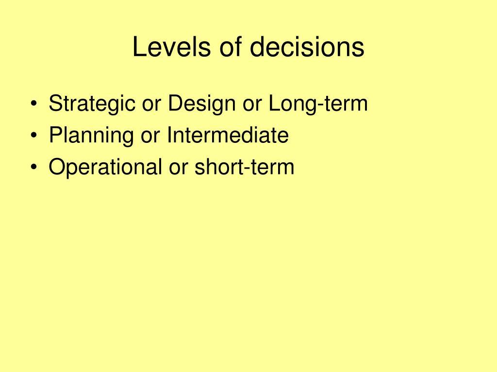 Levels of decisions