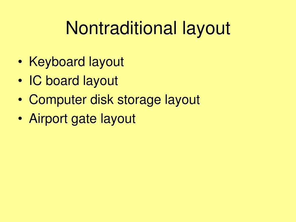 Nontraditional layout
