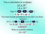 use a calculator to evaluate 4 5 x 10 5 1 6 x 10 2