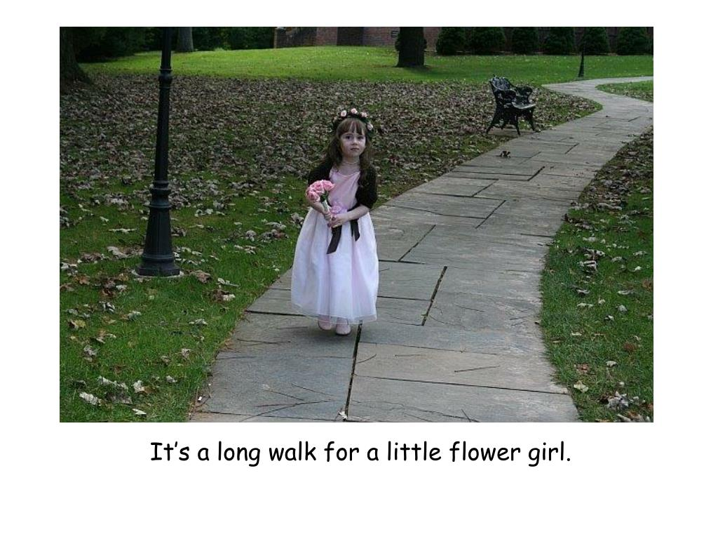 It's a long walk for a little flower girl.