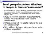 small group discussion what has to happen in terms of assessment