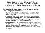 the bride sets herself apart milkveh the purification bath